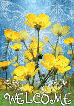 Accent Flag - Buttercups Welcome Decorative Flag at Garden House Flags at GardenHouseFlags