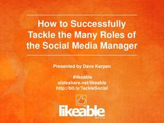 How to Successfully Tackle the Many Roles of the Social Media Manager Manager http://slidesha.re/M9otLa