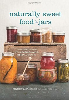 """Enter our giveaway, and you'll automatically be eligible to win a copy of Naturally Sweet Food in Jars by Marisa McClellan. <strong><span style=""""color: #b32025;"""">You can enter one (1) time per e-mail address per day.</span></strong> Deadline 7.5.16."""