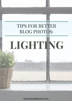 Taking Better Blog Photos: Lighting (and announcement)