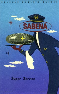 Super Service from Sabena Airline Logo, Airline Travel, Travel And Tourism, Travel Tips, Vintage Travel Posters, Retro Posters, Retro Ads, Vintage Airplanes, Expositions