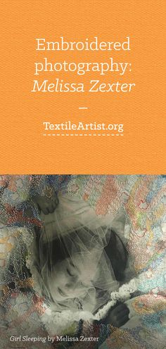 Melissa Zexter interview: Embroidered photography