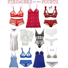 Lingerie for Fireworks on the Fourth by dessaleaproductions, via Polyvore