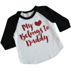 Toddler Girl Valentine Outfit, My Heart Belongs to Daddy, Girl Valentine Shirts, Girl Glitter Valentine's Day Shirt