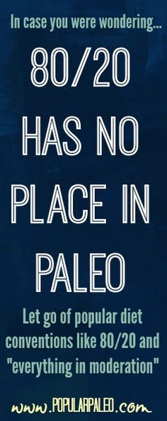 Wow! This stepped on my toes...great article though. 80/20 Has No Place in Paleo on www.PopularPaleo.com