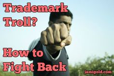 See that a troublesome trademark has been filed? How to fight back.