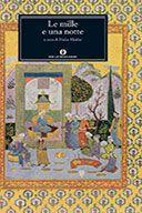 Le Mille e Una Notte  di Anonimo  Editore: Mondadori  Prezzo: € 32,00  Informazioni: 3 volumi, a cura di Hafez Haidar - pp. XII-1528, Milano