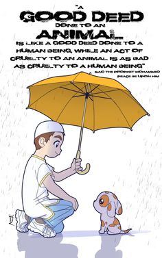 Assalaamu alaikum [peace be to you], Islam – a Mercy to all Creatures Big and Small: Islam is a religion of Mercy. The Islamic scripture, the Glorious Q. Mercy to all Creatures Kindness To Animals, Kindness Quotes, Islamic Love Quotes, Religious Quotes, Charity Quotes, Saw Quotes, Prophet Muhammad Quotes, Islamic Cartoon, Islam For Kids