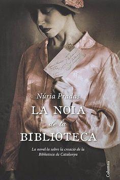 """""""La noia de la biblioteca"""" de Núria Pradas. Novela ambientada en la Barcelona de comienzos del s. XX. Núria y Concha, huérfanas, viven en el Poblenou y están predestinadas a trabajar en las fábricas o a servir en alguna casa. Concha ya ha dejado la escuela y Núria está a punto de hacerlo, pero descubre, a través de una amiga, el Instituto de Cultura de la Mujer donde, después de muchos años de estudio y sacrificios, acaba siendo Ayudante de Biblioteca."""