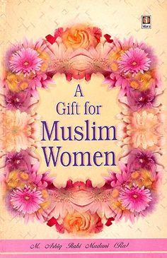 A Gift for Muslim Women : A Complete English Translation of the Famous Book 'Tohfa-e-Khavatin'  Exotic India .Books