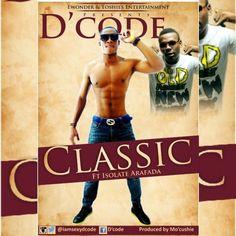 Welcome To Emmanuel Ik blog: [Music] D'code Ft. Isolate Arafada – Classic