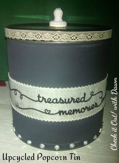 Check it Out! with Dawn: Craft Hop - Upcycled Popcorn Tin into a Memory Can Coffee Can Crafts, Tin Can Crafts, Dog Crafts, Crafts To Make, Popcorn Tins, Sell Your Stuff, Coffee Tin, Tin Art, Recycling Ideas