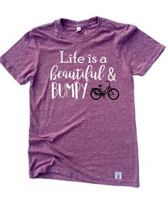 Unisex Tri-Blend T-Shirt Life is a Beautiful and Bumpy Ride by BirchBearCo on Etsy