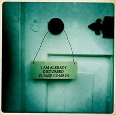 'I am already disturbed' sign