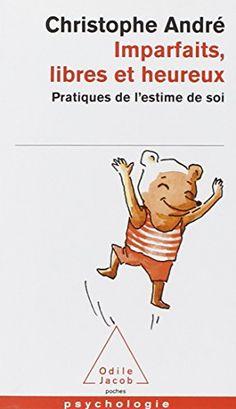 Imparfaits, libres et heureux : Pratiques de l'estime de soi de Christophe André http://www.amazon.fr/dp/2738122299/ref=cm_sw_r_pi_dp_2exUub0FVGCPF