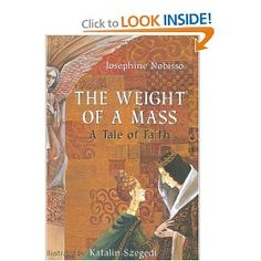 The Weight of a Mass. On the Catholic meaning of the importance of the liturgy. #childrensbooks #catholicism