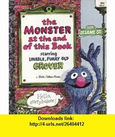 The Monster at the end of this book - a little golden book Jon Stone, Mike Smollin ,   ,  , ASIN: B001588R1U , tutorials , pdf , ebook , torrent , downloads , rapidshare , filesonic , hotfile , megaupload , fileserve