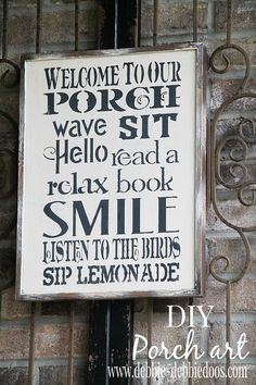 Welcoming diy porch sign. This is a great repurposed idea that cost me very little to have a unique porch sign.