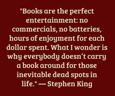 Stephen King. There are always dreadful dead spots. Fill them with books.