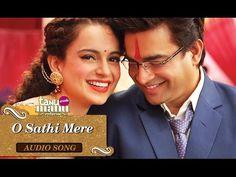 O Sathi Mere Lyrics - Tanu Weds Manu Returns (2015)   Sonu Nigam - Lyrics, Latest Hindi Movie Songs Lyrics, Punjabi Songs Lyrics, Album Song Lyrics