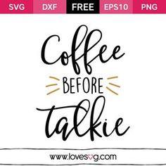 Free SVG cut files - Coffee Before Talkie