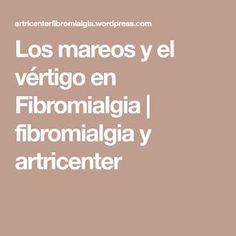 Los mareos y el vértigo en Fibromialgia   fibromialgia y artricenter