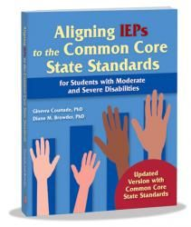Aligning IEPs to the Common Core State Standards. Includes chapters on using assistive technology, teaching to students with severe disabilities, and updates on aligning with the Common Core State Standards. $35. #commoncore #iep #weteachsped