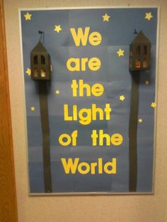 We are the light of the world.