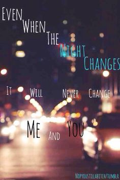 Night Changes--- this is WAY TOO AWESOME NOT TO REPIN!! if you don't repin im judging u forever :)