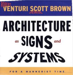 Architecture as Signs and Systems: For a Mannerist Time edited by Robert Venturi and Denise Scott