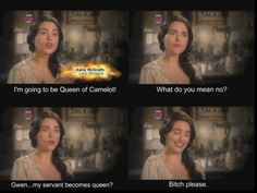 Wait, who gets to be queen? <--- Have you seen the last episode? Its Gwen