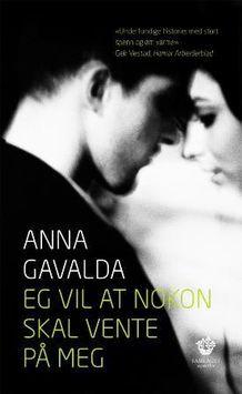 Flott, rar og litt småfrekk novellesamling av Anna Gavalda.