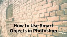 How to Use Smart Objects in Photoshop | Digital Photography School | Bloglovin'
