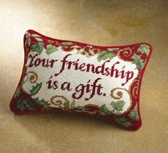 """""""Your Friendship Is A Gift"""" Pillow"""