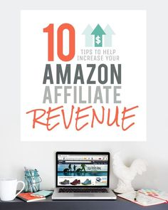 10 Tips to Help Increase Your Amazon Affiliate Revenue