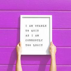 Funny Art Print, Funny Wall Art, Too Legit Art Print, Motivational Quote Print…