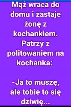 Weekend Humor, Best Quotes, Haha, Jokes, Good Things, Funny, Quotation, Polish Sayings, Humorous Sayings