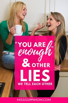 """You are Enough"" and other lies we tell each other!"