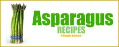 Just in time for spring, a collection of Asparagus recipes - from the Alphabet of Vegetables