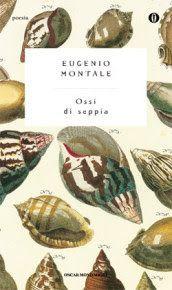 Leggere Libri Fuori Dal Coro : OSSI DI SEPPIA di Eugenio Montale