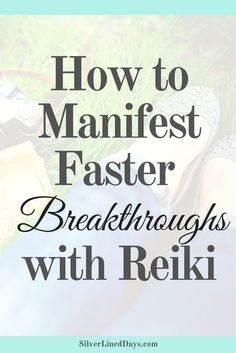 manifest goals, manifestation tips, manifest wealth, reiki healing, reiki energy, law of attraction, improve intuition, spiritual awakening, chakras