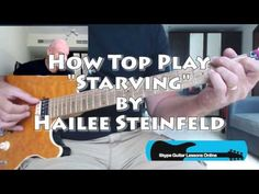 Skype Guitar Lessons Online: How To Play Starving by Hailee Steinfeld
