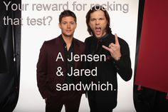 Jensen Ackles and Jared Padalecki:rewards for finals. I will NEED this next year!!!! :)