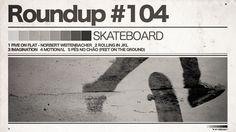 #104 ROUNDUP: Skateboard - Five on Flat!   IRIEDAILY