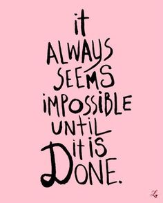 Nothing is impossible ... the word itself says I'm Possible