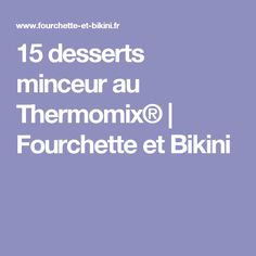 15 slimming desserts with Thermomix® Bons Desserts, Dessert Recipes, Dessert Thermomix, Delicious Deserts, Cookies Policy, Improve Yourself, Good Things, How To Plan, Bikini