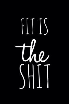 Fit is the shit! :))