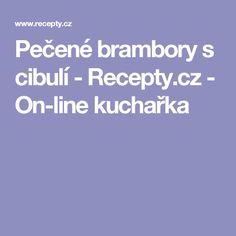 Pečené brambory s cibulí - Recepty.cz - On-line kuchařka