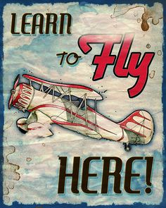 Learn to Fly Here - vintage style airplane poster print