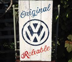 VW Original Reliable. Handmade and painted wooden sign